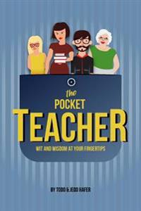 The Pocket Teacher: Wit and Wisdom at Your Fingertips