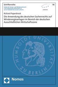Die Anwendung Des Deutschen Sachenrechts Auf Windenergieanlagen Im Bereich Der Deutschen Ausschliesslichen Wirtschaftszone