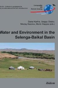 Water and Environment in the Selenga-Baikal Basin. International Research Cooperation for an Ecoregion of Global Relevance