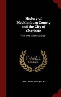 History of Mecklenburg County and the City of Charlotte