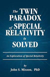 The Twin Paradox of Special Relativity Is Solved