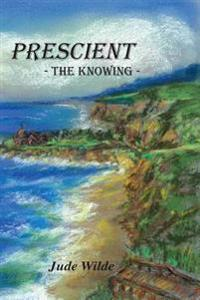 Prescient: The Knowing