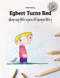Egbert Turns Red/Egbert Khong Dmar Po Chags Song: Children's Picture Book/Coloring Book English-Tibetan (Bilingual Edition/Dual Language)
