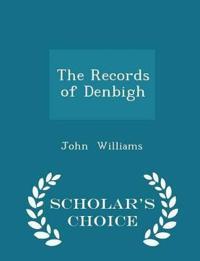 The Records of Denbigh - Scholar's Choice Edition
