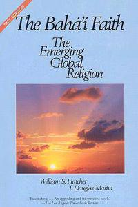 The Baha'i Faith: The Emerging Global Religion