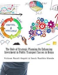 The Role of Strategic Planning on Enhancing Investment in Public Transport