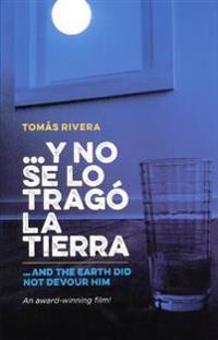 And the Earth Did Not Devour Him/Y No Se Lo Trago La Tierra