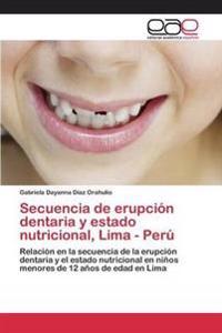 Secuencia de Erupcion Dentaria y Estado Nutricional, Lima - Peru