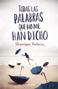Todas Las Palabras Que No Me Han Dicho / All the Words They Haven't Told Me