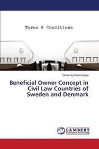 Beneficial Owner Concept in Civil Law Countries of Sweden and Denmark