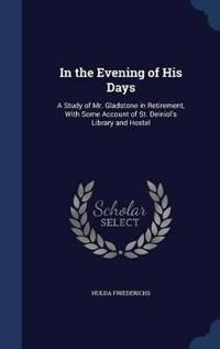 In the Evening of His Days