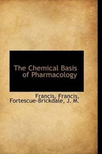 The Chemical Basis of Pharmacology