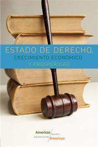 Estado de Derecho, Crecimiento Economico y Prosperidad/ State of Rights, Economic Growth and Prosperity
