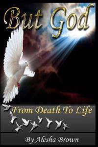 But God: From Death to Life