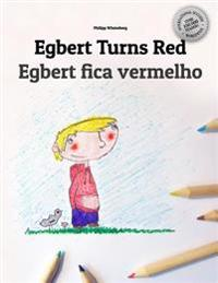 Egbert Turns Red/Egbert Fica Vermelho: Children's Picture Book/Coloring Book English-Portuguese (Portugal) (Bilingual Edition/Dual Language)