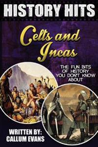The Fun Bits of History You Don't Know about Celts and Incas: Illustrated Fun Learning for Kids