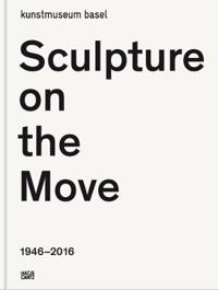 Sculpture on the Move, 1946-2016