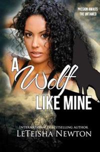 A Wolf Like Mine: A Fairy Drag Mother Novel