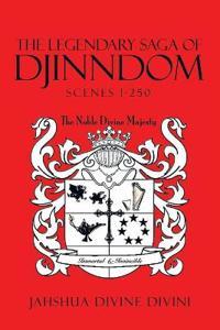 The Legendary Saga of Djinndom, Scenes 1-250