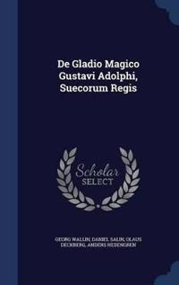 de Gladio Magico Gustavi Adolphi, Suecorum Regis