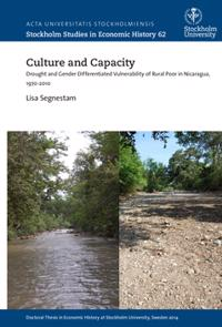 Culture and capacity : drought and gender differentiated vulnerability of rural poor in Nicaragua, 1970-2010
