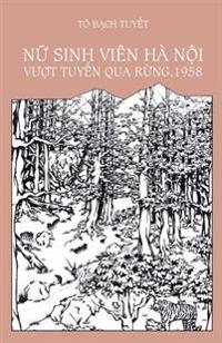 NU Sinh Vien Ha Noi Vuot Tuyen Qua Rung, 1958
