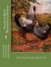 Standard-Bred Wyandotte Chickens: Chicken Breeds Book 10