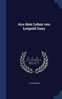 Aus Dem Leben Von Leopold Zunz
