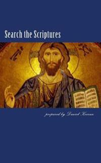 Search the Scriptures: A Comparison of the Apostles' Teaching with the Traditions of Denominations