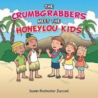 The Crumbgrabbers Meet the Honeylou Kids
