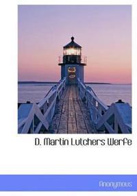 D. Martin Lutchers Werfe