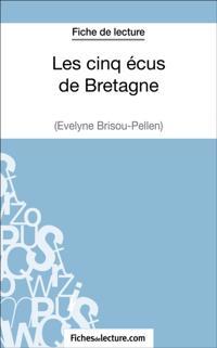Les cinq ecus de Bretagne d'Evelyne Brisou-Pellen (Fiche de lecture)