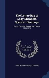 The Letter-Bag of Lady Elizabeth Spencer-Stanhope