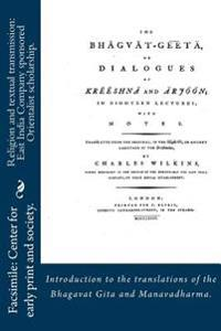 """Religion and Textual Transmission: East India Company Sponsored Orientalist Scholarship. """"Introductions"""" to the Translations of the Bhagavat Gita and"""