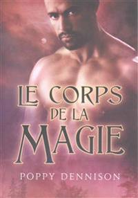 Le Corps De La Magie / Body Magic