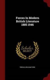 Forces in Modern British Literature 1885 1946