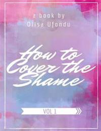 How to Cover the Shame