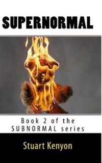 Supernormal: Book 2 of the Subnormal Series