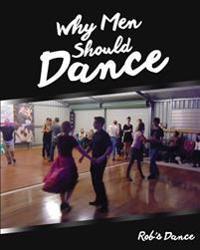 Why Men Should Dance