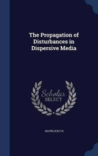 The Propagation of Disturbances in Dispersive Media