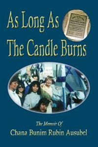 As Long as the Candle Burns: A Memoir of Encouragement to Fulfill Your Potential