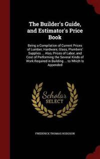 The Builder's Guide, and Estimator's Price Book