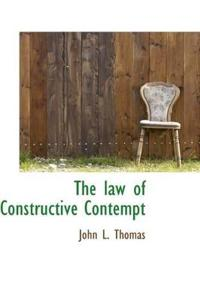 The Law of Constructive Contempt