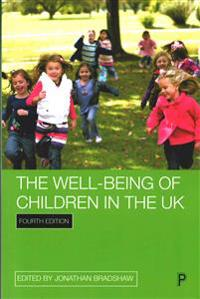 The Well-Being of Children in the UK: Fourth Edition