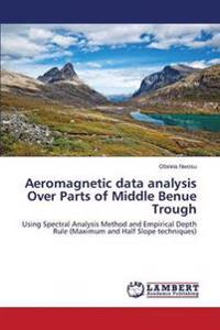 Aeromagnetic Data Analysis Over Parts of Middle Benue Trough