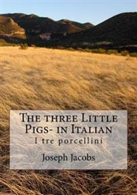 The Three Little Pigs- In Italian: I Tre Porcellini