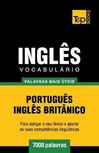 Vocabulario Portugues-Ingles Britanico - 7000 Palavras Mais Uteis