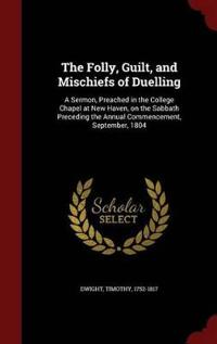 The Folly, Guilt, and Mischiefs of Duelling