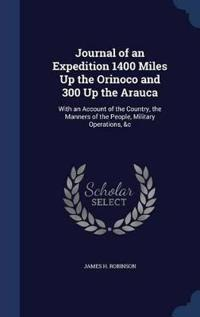 Journal of an Expedition 1400 Miles Up the Orinoco and 300 Up the Arauca