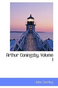 Arthur Coningsby, Volume I